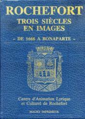 Rochefort, trois siècles en image, tome I. - Couverture - Format classique