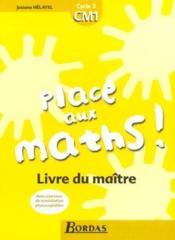 PLACE AUX MATHS ; mathématiques ; CM1 ; livre du maître (édition 2008) - Couverture - Format classique