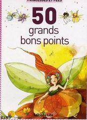 50 grands bons points ; les princesses et fées - Intérieur - Format classique