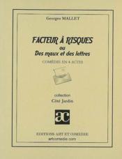 Facteur à risques ou des maux et des lettres ; comédie en 4 actes - Couverture - Format classique
