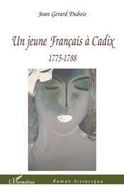 Un jeune francais à Cadix ; 1775-1788 - Intérieur - Format classique