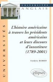L'Histoire Americaine A Travers Les Presidents Americains Et Leurs Discours D'Investiture 1789-2001 - Intérieur - Format classique