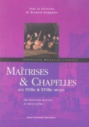 Maitrises et chapelles aux 17e et 18e siecles. des institutions music ales au service de dieu - Couverture - Format classique