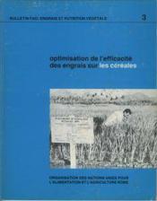 Optimisation de l'efficacite des engraissur les cereales ; bulletins engrais et nutrition vegetale n.3 - Couverture - Format classique