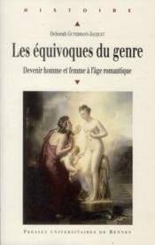 Les équivoques du genre ; devenir homme et femme à l'âge romantique - Couverture - Format classique