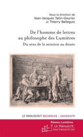 De l'homme de lettres au philosophe des Lumières ; du sens de la mission au doute - Couverture - Format classique