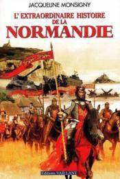 L'extraordinaire histoire de la Normandie - Couverture - Format classique