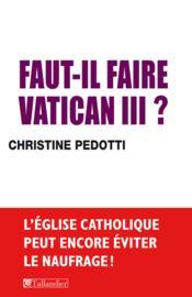 Faut-il faire Vatican III ? - Couverture - Format classique