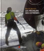 Les pêcheurs des extrêmes - Couverture - Format classique