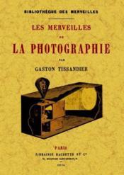 Les merveilles de la photographie - Couverture - Format classique