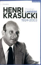 Henri Krasucki ; 1924-2003 - Couverture - Format classique