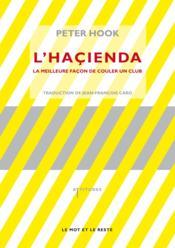 L'haçienda ; la meilleure façon de couler un club - Couverture - Format classique