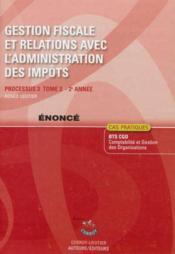 Gestion fiscale et relations avec l'administration des impots t2 enonce - processus 3 du bts cgo 2e - Couverture - Format classique