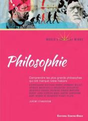 Philosophie ; comprendre les plus grands philosophes qui ont marqué notre histoire - Couverture - Format classique