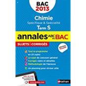 Annales ABC du bac ; sujets & corrigés ; chimie ; terminale S ; spécifique & spécialité (édition 2013) - Couverture - Format classique
