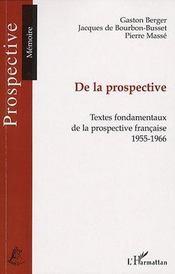 De la prospective ; textes fondamentaux de la prospective française, 1955-1966 - Intérieur - Format classique