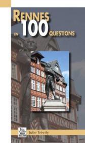 Rennes en 100 questions - Couverture - Format classique