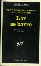L'Or Se Barre. Collection : Serie Noire N° 1361 - Couverture - Format classique