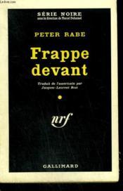 Frappe Devant. ( Bring Me Another Corpse ). Collection : Serie Noire N° 553 - Couverture - Format classique
