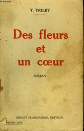 Des Fleurs Et Un Coeur. - Couverture - Format classique