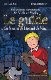 Les Aventures De Vick Et Vicky ; Le Guide Ou Le Secret De Léonard De Vinci - Couverture - Format classique