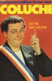 Coluche. Sa Vie, Son Oeuvre. - Couverture - Format classique