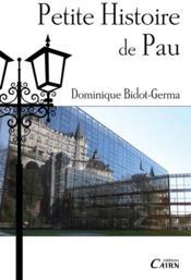 Petite histoire de Pau - Couverture - Format classique