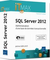 SQL server 2012 ; administration d'une base de données transactionnelle (édition enrichie de vidéos) - Couverture - Format classique