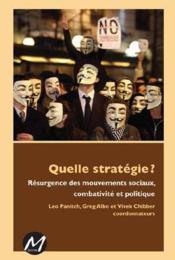 Quelle statégie ? résurgence des mouvements sociaux, combativité et politique - Couverture - Format classique