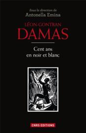 Léon Gontran Damas ; cent ans en noir et blanc - Couverture - Format classique