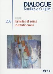 DIALOGUE N.206 ; familles et soins institutionnels - Couverture - Format classique