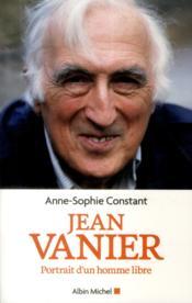 Jean Vanier ; portrait d'un homme libre - Couverture - Format classique