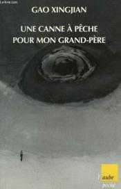 Une Canne A Peche Pour Mon Grand-Pere - Couverture - Format classique