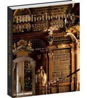 Bibliothèques ; une histoire mondiale - Couverture - Format classique