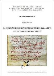 La Fortune Des Grands Monasteres Byzantins (Fin Du X -Milieu Du Xiv Siecle) - Intérieur - Format classique