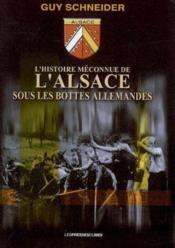 L'histoire méconnue de l'Alsace sous les bottes allemandes - Couverture - Format classique