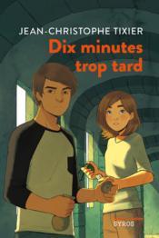 Dix minutes trop tard - Couverture - Format classique