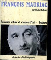 Francois Mauriac - Collection Ecrivains D'Hier Et D'Aujourd'Hui N°45. - Couverture - Format classique