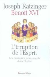 L'irruption de l'esprit ; les nouveaux mouvements dans l'église - Couverture - Format classique
