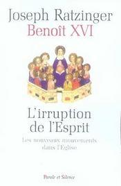 L'irruption de l'esprit ; les nouveaux mouvements dans l'église - Intérieur - Format classique