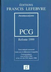 Plan comptable general refonte 1999 ; texte integral commente, liens avec le memento comptable, correspondance avec le p - Intérieur - Format classique