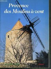 Provence des moulins/vent - Couverture - Format classique