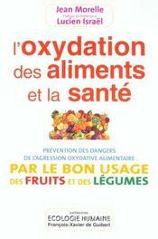 L'oxydation des aliments et la sante - prevention des dangers de l'agression oxydative alimentaire p - Intérieur - Format classique