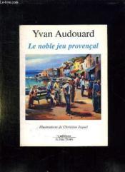 Le noble jeu provençal - Couverture - Format classique
