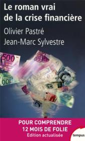 Le roman vrai de la crise financière - Couverture - Format classique