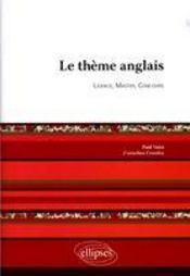 Le thème anglais ; licence, master, concours - Couverture - Format classique