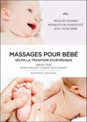 Massages pour bébé ; selon la tradition ayurvédique - Couverture - Format classique