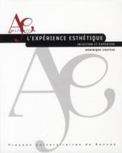 L'expérience esthétique ; intuition et expertise - Couverture - Format classique
