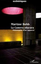 La camera obscura ; philosophie d'un appareil - Couverture - Format classique