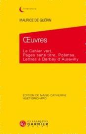 Oeuvres ; le cahier vert, pages sans titre, poèmes, lettres à Barbey d'Aurevilly - Couverture - Format classique
